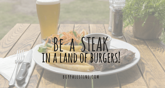 Be a Steak in a Land of Burgers
