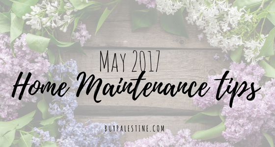 May 2017 Home Maintenance Tips