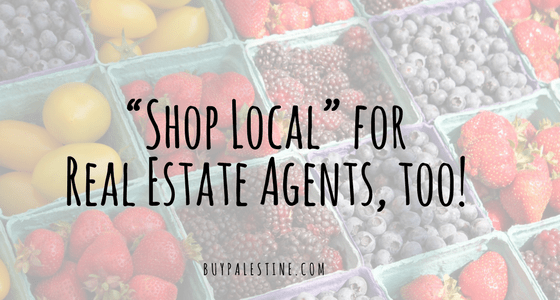 """Shop Local"" for your Real Estate Agent, too!"