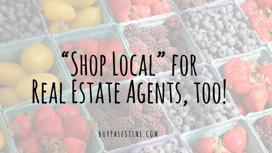 """""""Shop Local"""" for your Real Estate Agent, too!"""