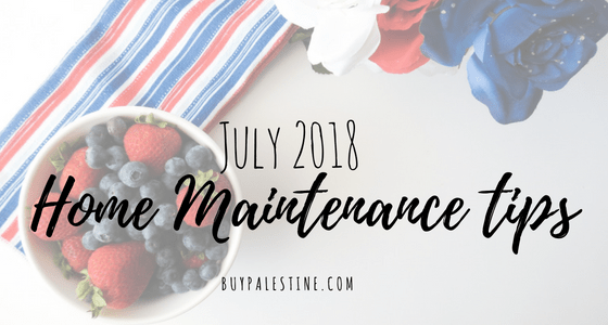 July 2018 Home Maintenance Tips