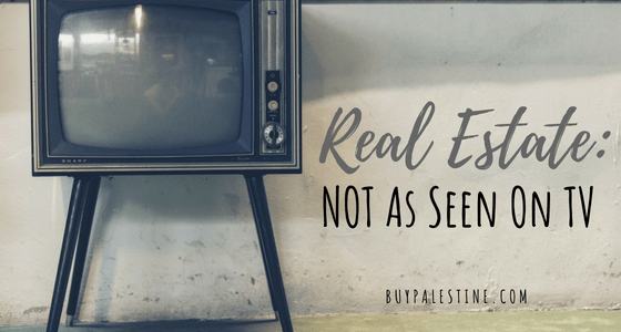 Real Estate: NOT As Seen on TV