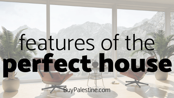 Features of the Perfect House -