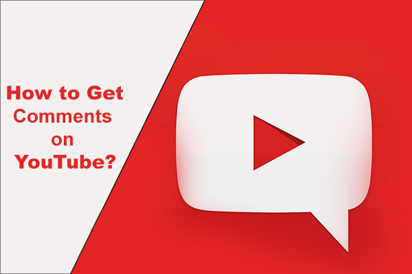 How to Get Comments on YouTube