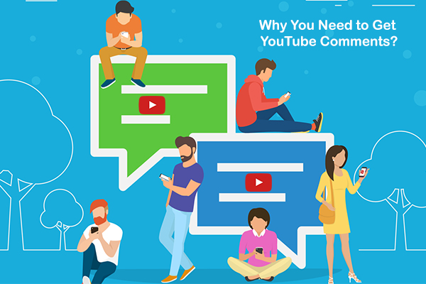 Why You Need to Get YouTube Comments