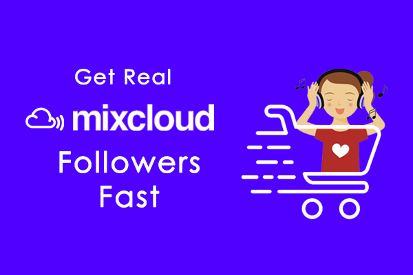 Get Real Mixcloud Followes Fast