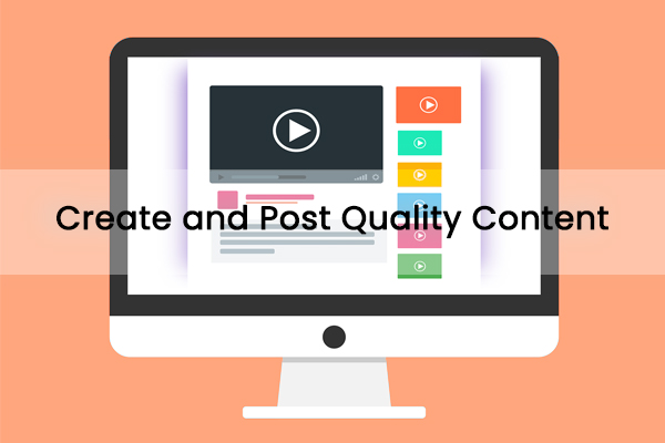 Create and Post Quality Content