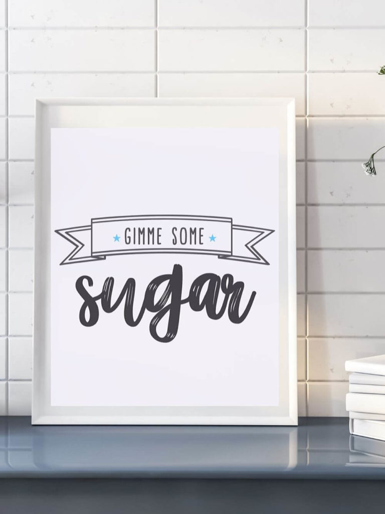 Gimme Some Sugar Printable Wall Art