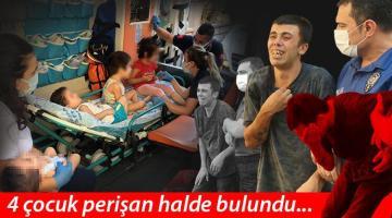 Yer Antalya… Böyle vicdansızlık görülmedi! 4 çocuk perişan halde bulundu
