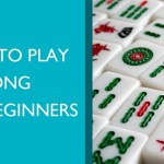 A Basic Understanding of Mahjong | How to Play Mahjong