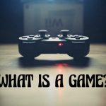 What Is a Game? Definition of A Game