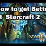 How to get better at Starcraft 2
