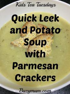 Buzymum - Quick Leek and Potato Soup with Parmesan Crackers