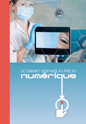le cabinet dentaire à l'ère du numérique