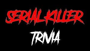 Handmade Trivia - Serial Killers