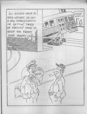 A cartoon from Slack Brakes, an unofficial humour book distributed among transit staff. The book was donated to the Museum by a retired worker named Frank Meal. Click for a larger version!