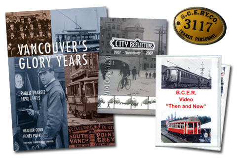 The cover of Vancouver's Glory Years; the City Reflections DVD; a B.C.E.R. badge from TRAMS, and the B.C.E.R. Then and Now TRAMS DVD.