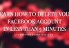 Learn How to Delete Your Facebook Account in less than 5 minutes #DeleteFacebook