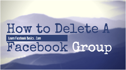 How to Delete A Facebook Group