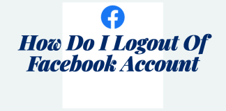 How Do I Logout Of My Facebook Account