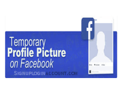 How do i use a Temporary Profile Picture on Facebook