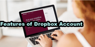 Features of Dropbox Account – Dropbox Account / How to Open a Dropbox Account