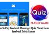 Facebook Messenger Quiz Planet Game – Complete Answers and Cheats of Messenger Quiz Planet