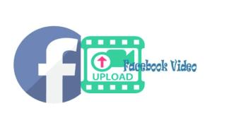 How to Upload Videos on Facebook – Facebook Video Upload