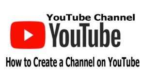 YouTube Channel – How to Create a Channel on YouTube