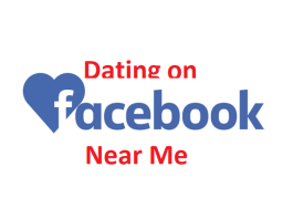 Dating on Facebook Near Me – Dating on Facebook Canada | Dating on Facebook