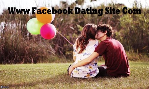 Www-Facebook-Dating-Site-Com-–-Dating-App-Through-Facebook