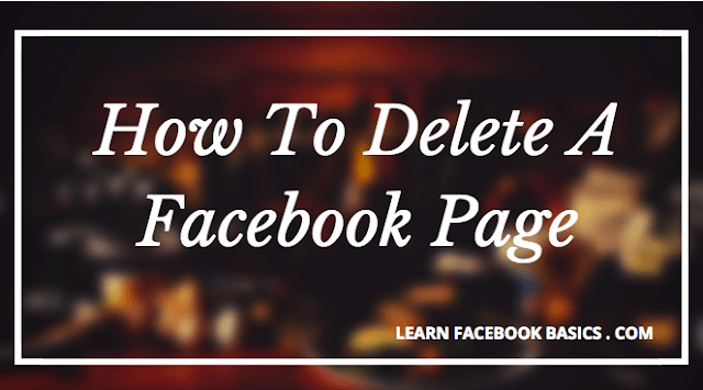 Deleting Business Page On Facebook - How To Delete A Facebook Page
