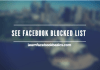 See FB Blocked List and Unblock Friends: Want to find out where your blocked friends are on Facebook? We will see how to check Facebook blocked users list so you can decide whether to unblock them or not. Facebook allows you to block and unblock people. You can block anyone bothering on you Facebook. How To View Blocked List On Facebook   See FB Blocked List & Unblock Friends Recommended: How can i delete my Facebook account permanently? So how do you go about accessing those friends or Facebook users that you've blocked? We shall see how to locate users blocked by you on FB. Joke: Your future spouse might be on your Facebook blocked list. Sometimes go to your Facebook Blocked List just to see how your prisoners are doing. Quick Read: How to Deactivate My Facebook Account How To Locate Your Blocked List On Facebook Below are the steps to be taken in order to view all your blocked list. To view your Facebook block list: Click in the top right of any Facebook page Click Privacy Shortcuts Click How do I stop someone from bothering me? Click View All Blocked Users. For more Facebook tips, visit JEELDA.COM Please share this guide with your loved ones. Thank you!