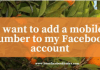 I want to add a mobile number to my Facebook account