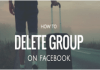 Delete A Group on Facebook.