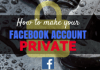 How Do You Make Your Facebook Account Private