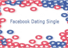 Facebook Dating Single – Facebook Dating App | Is Facebook Dating App Available