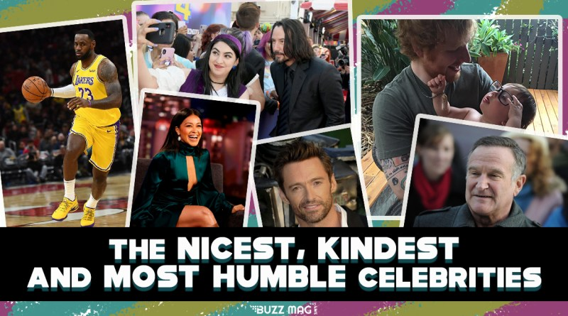 nicest humble kind good hearted gracious charity celebrities favorites volunteer