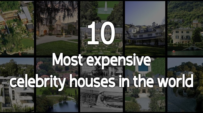 10 Most expensive celebrity houses