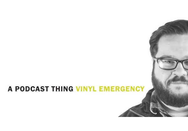 vinyl emergency podcast