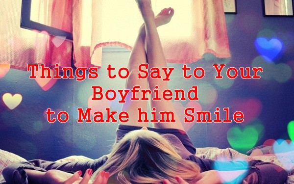 100 Cute Things To Say To Your Boyfriend