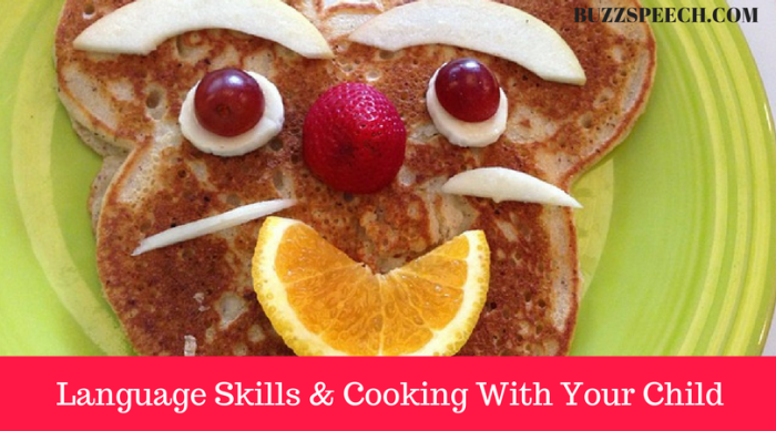 Best ways to incorporate language skills into cooking with your child