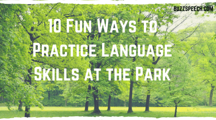 10 Fun Ways to Practice Language Skills at the Park