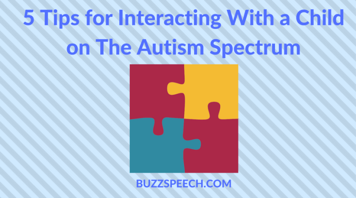 5 Tips for Interacting with a Child on the Autism Spectrum (2)