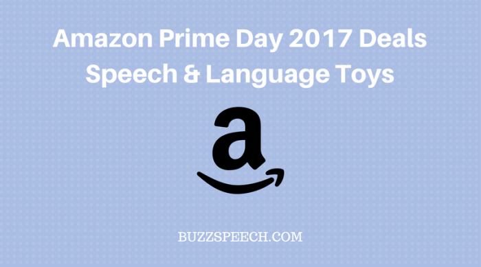 Amazon prime day 2017 deals for speech and language toys
