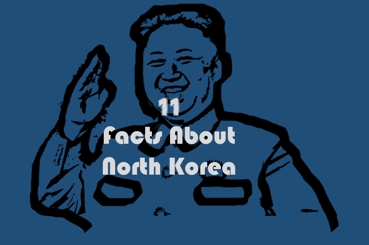 11 Interesting Facts About The North Korea You May Not Know