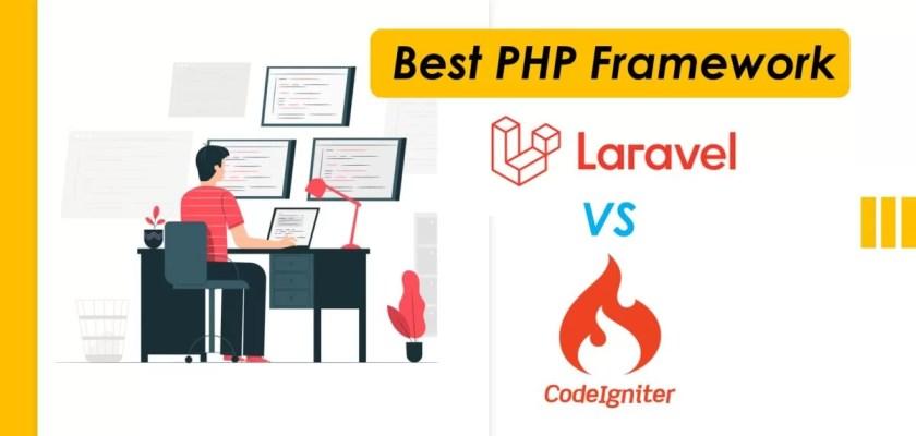CodeIgniter Vs Laravel Best PHP Framework in 2021