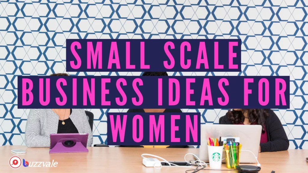 small and medium scale business ideas for women 1