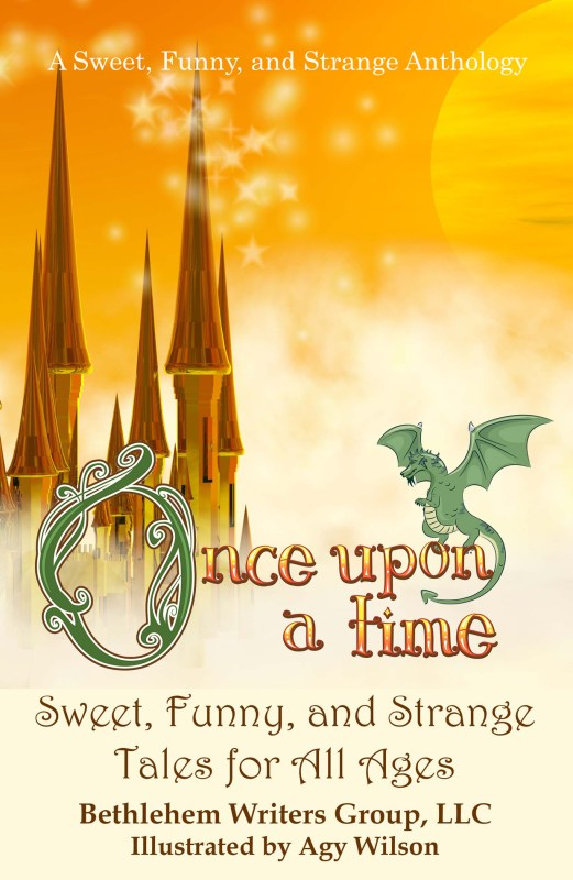 ONCE UPON A TIME: Sweet, Funny, and Strange Tales for All Ages