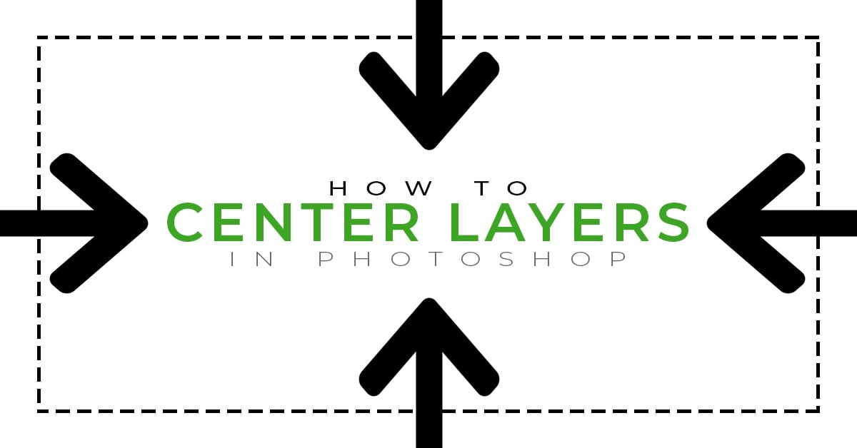 How To Center Text And Layers In Photoshop (With One Click!)